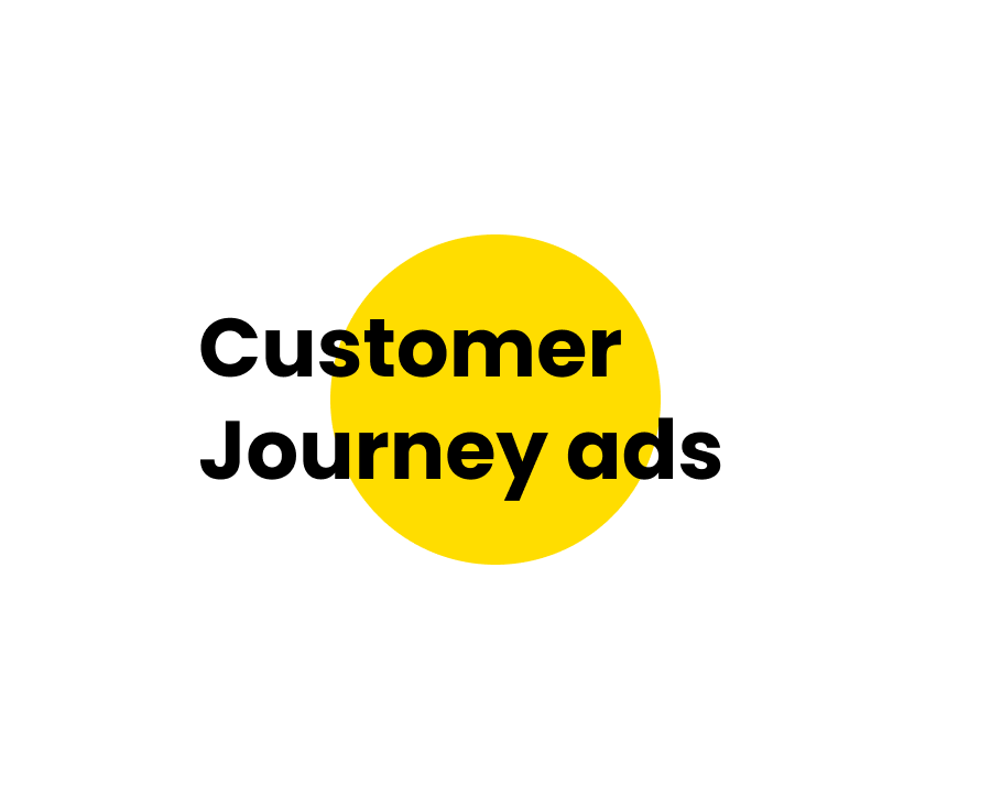 Customer Journey ads